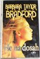 Bradfordová Barbara Taylor - Vše na dosah