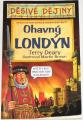 Deary Terry - Děsivé dějiny: Ohavný Londýn