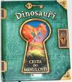 Dinosauři - Cesta do minulosti