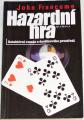 Francome John - Hazardní hra