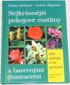 Heitzová H., Kögelová Andrea - Nejkrásnější pokojové rostliny
