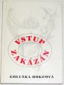 Hokeová Goluška - Vstup zakázán