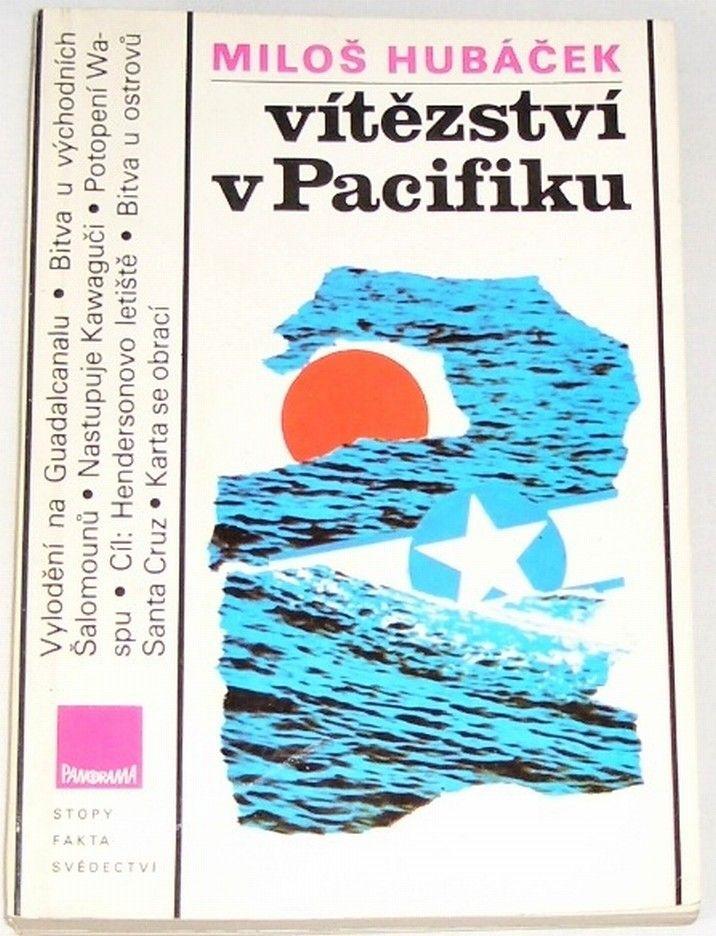 Hubáček Miloš - Vítězství v Pacifiku