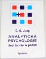 Jung C. G. - Analytická psychologie: Její teorie a praxe