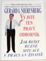 Nierenberg Gerard I. - Vy jste ten pravý odborník: Jak řešit různé situace v práci a v životě