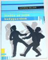 Rollová Kateřina - Staňte se svým bodyguardem