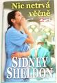 Sheldon Sidney - Nic netrvá věčně
