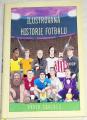 Squires David - Ilustrovaná historie fotbalu