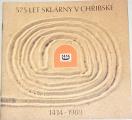 575 let sklárny v Chřibské 1414 - 1989