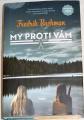 Backman Fredrik - My proti vám