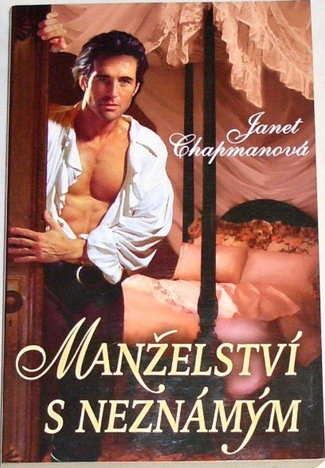 Chapmanová Janet - Manželství s neznámým