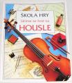 Mayesová Susan - Škola hry: Učíme se hrát na housle