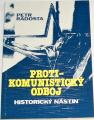 Radosta Petr - Protikomunistický odboj