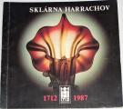 Sklárna Harrachov 1712 - 1987