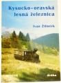 Žilinčík Ivan - Kysucko-oravská lesná železnica