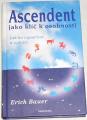 Bauer Erich - Ascendent jako klíč k osobnosti