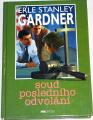 Gardner E. S. - Soud posledního odvolání