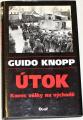 Knopp Guido - Útok: Konec války na východě