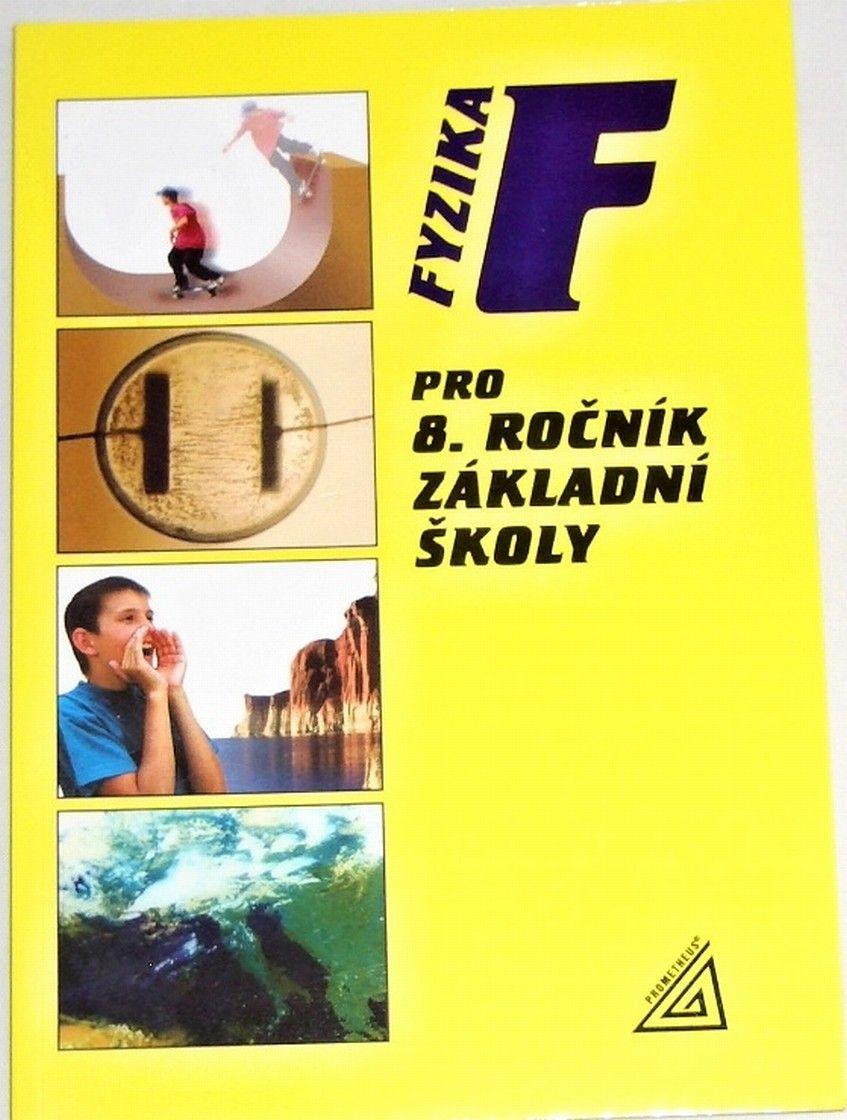 Kolářová R., Bohuněk J. - Fyzika pro 8. ročník základní školy