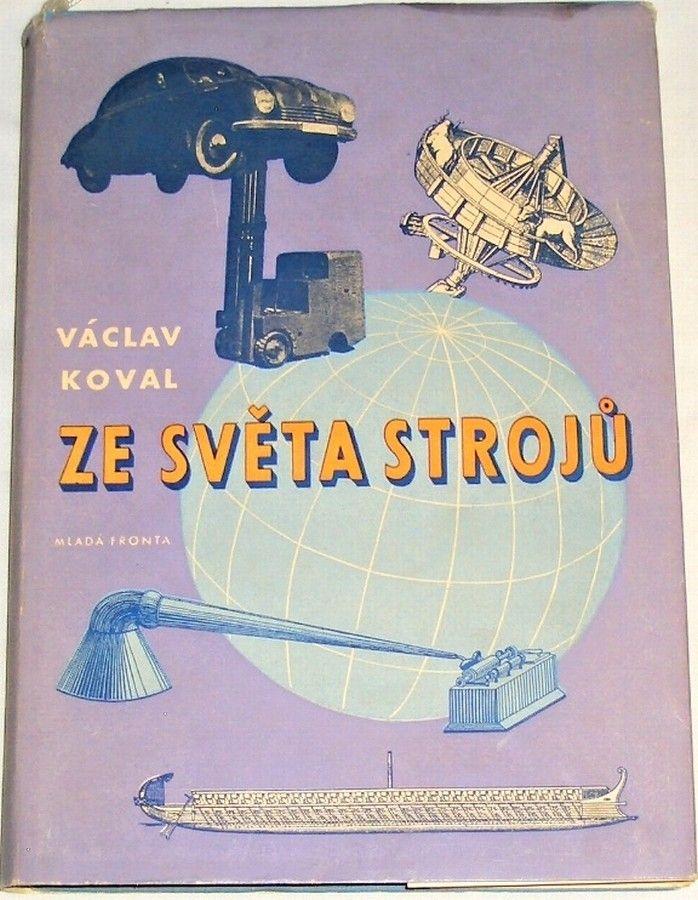 Koval Václav - Ze světa strojů