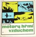 Kubec Václav - Motory hřmí vzduchem
