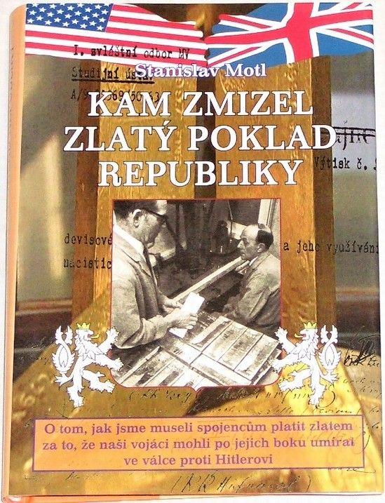 Motl Stanislav - Kam zmizel zlatý poklad republiky