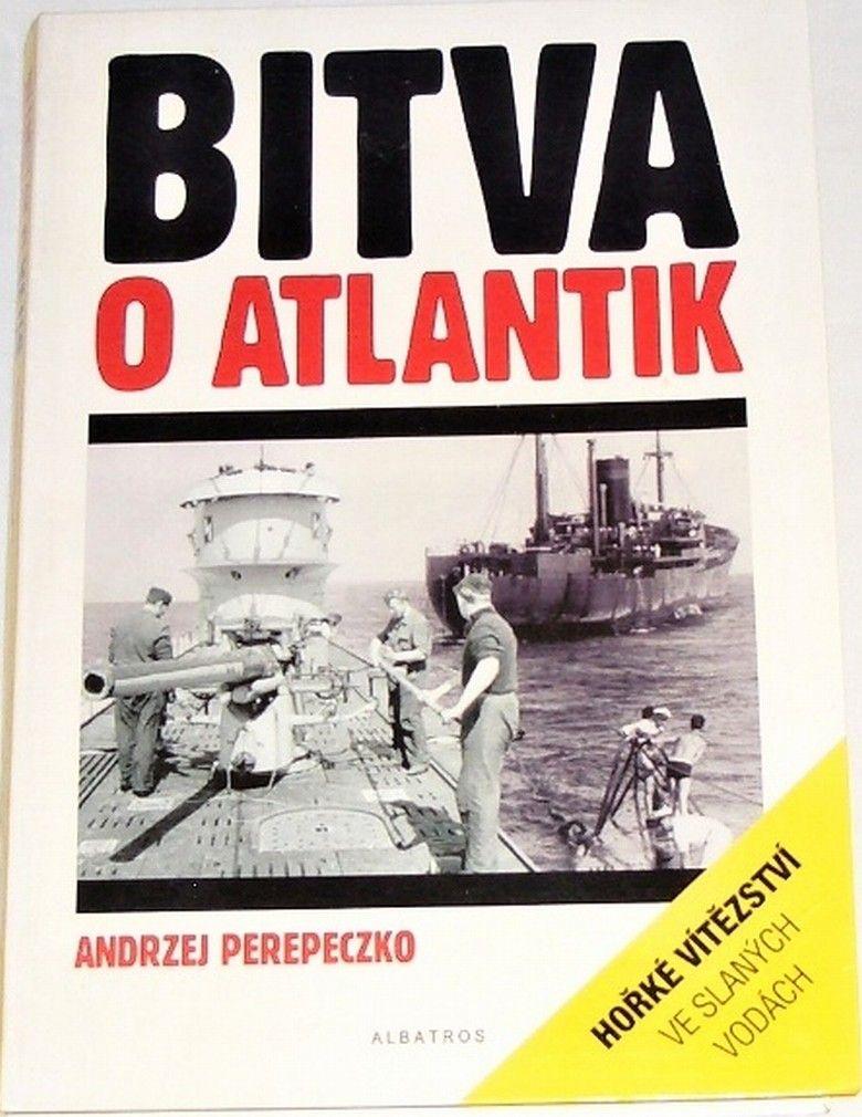 Perepeczko Andrzej - Bitva o Atlantik