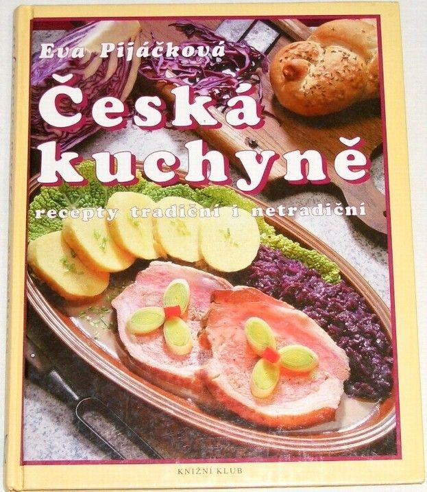 181327fe8bcb1 Pijáčková Eva - Česká kuchyně: recepty tradiční i netradiční