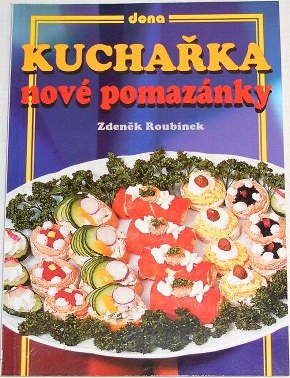 Roubínek Zdeněk - Kuchařka: Nové pomazánky