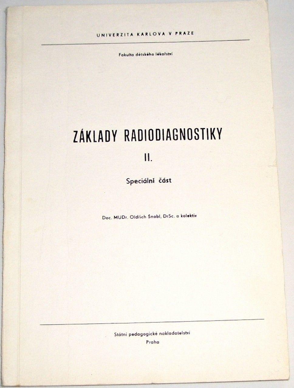 Šnobl Oldřich - Základy radiodiagnostiky II.: Speciální část