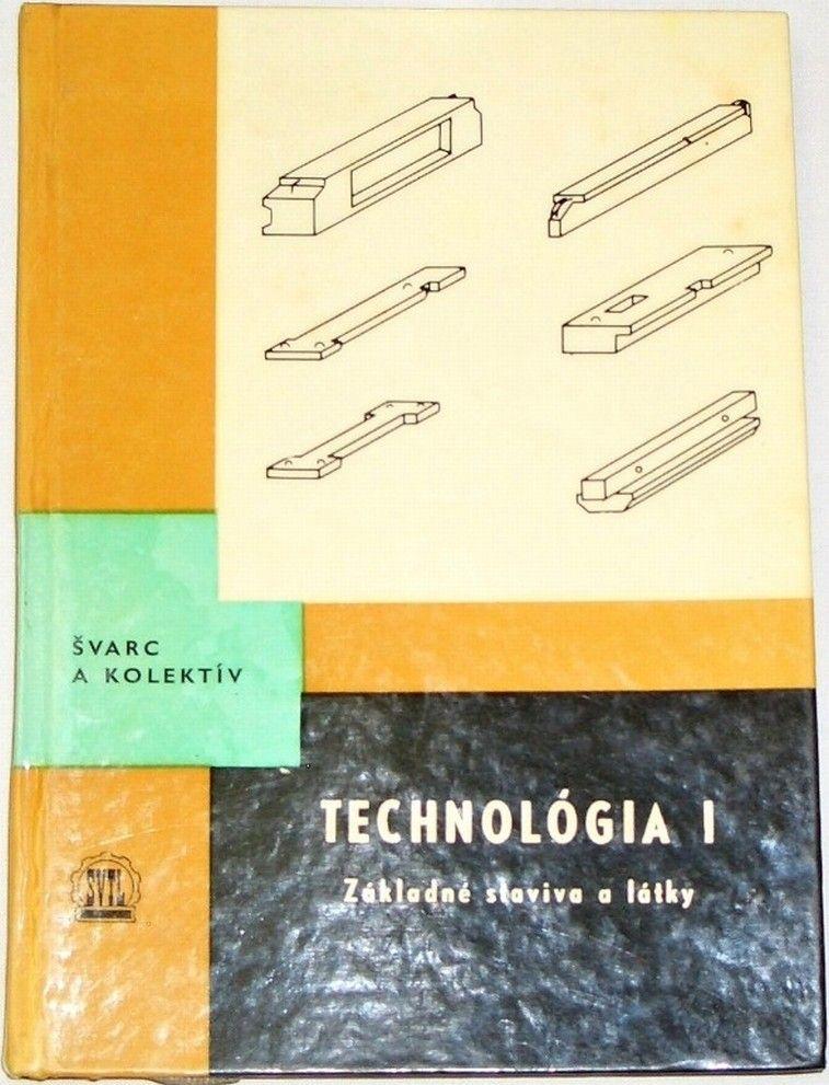 Švarc Bohumil - Technológia I. Základné stavivá a látky