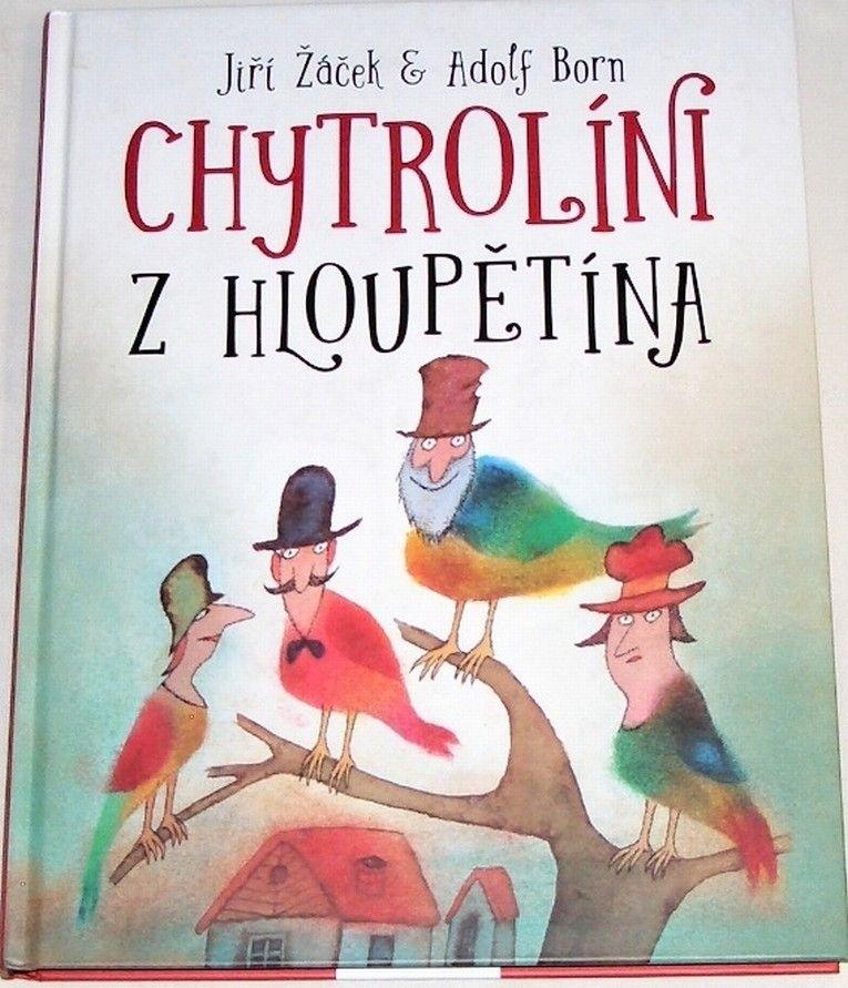 Žáček Jiří, Born Adolf - Chytrolíni z Hloupětína