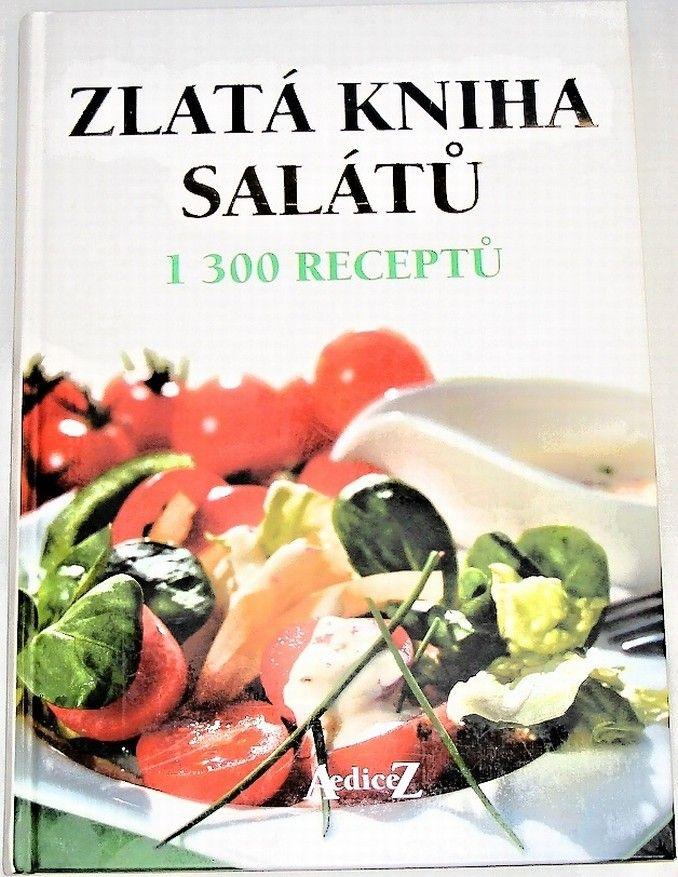 5f6fb5c368b37 Zlatá kniha salátů (1300 receptů)