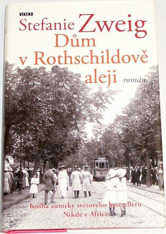 Zweig Stefanie - Dům v Rothschildově aleji