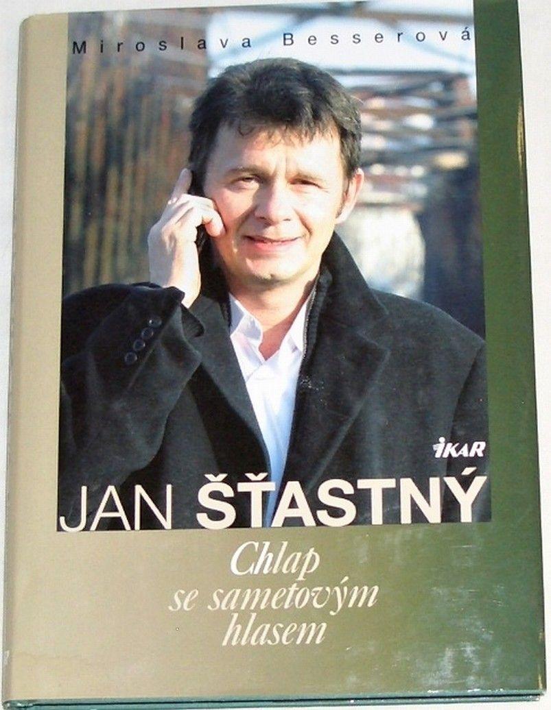 Besserová Miroslava - Jan Šťastný: Chlap se sametovým hlasem