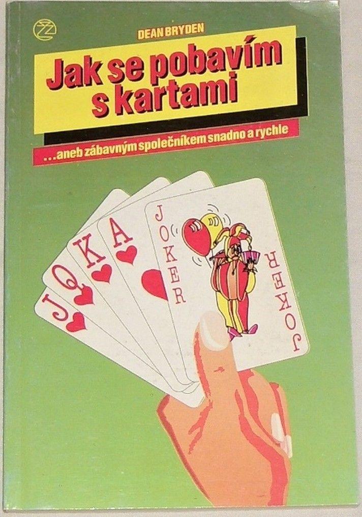 Braden Dean - Jak se pobavím s kartami aneb zábavným společníkem snadno a rychle