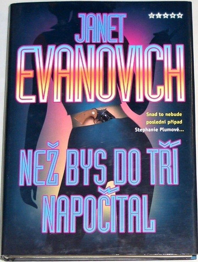 Evanovich Janet - Než bys do tří napočítal