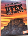 Harrer Heinrich - Útěk do Tibetu