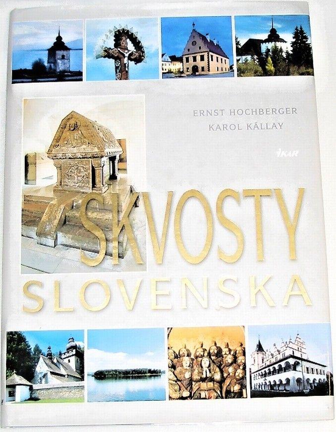 Hochberger Ernst, Kállay Karol - Skvosty slovenska