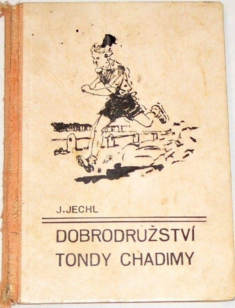 Jechl Jaroslav - Dobrodružství Tondy Chadimy