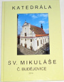 Katedrála sv. Mikuláše České Budějovice