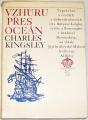 Kingsley Charles - Vzhůru přes oceán