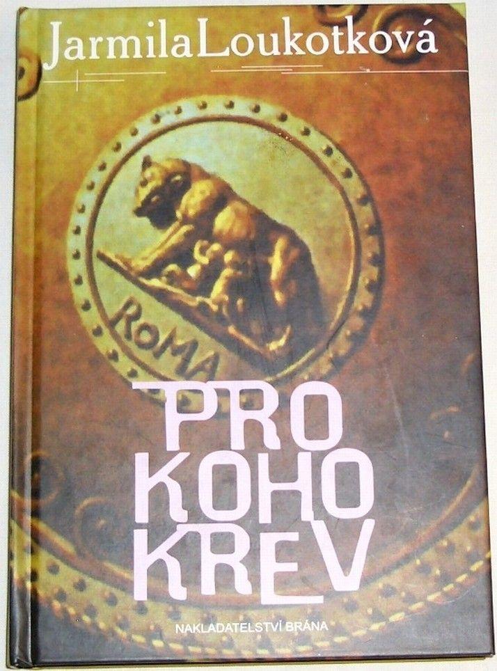 Loukotková Jarmila - Pro koho krev