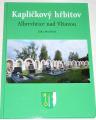 Musilová Jitka - Kapličkový hřbitov Albrechtice nad Vltavou