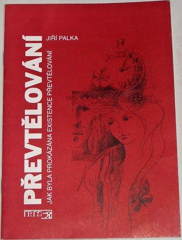 Palka Jiří - Převtělování