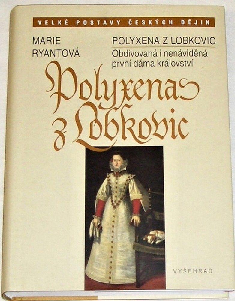 Ryantová Marie - Polyxena z Lobkovic