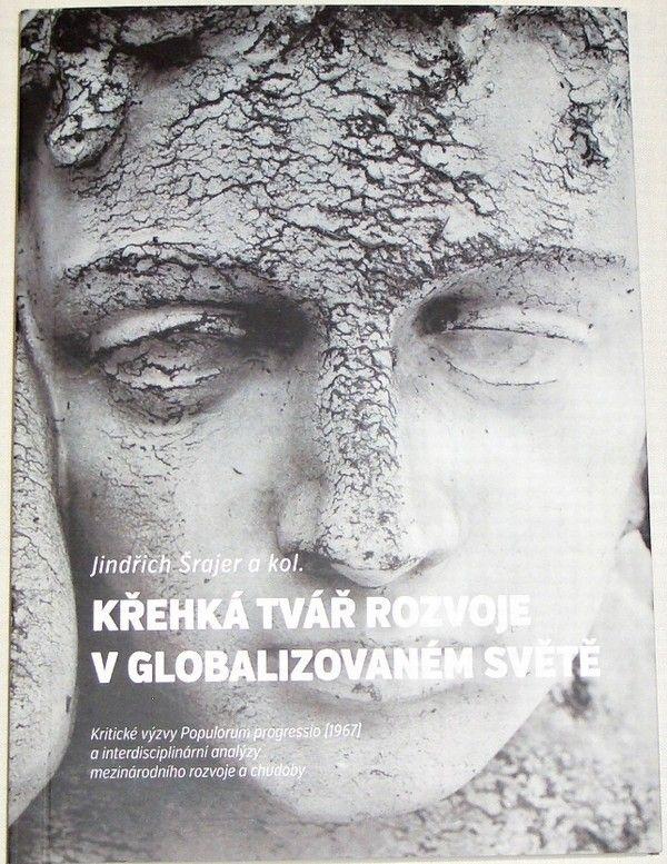 Šrajer Jindřich - Křehká tvář rozvoje v globalizovaném světě