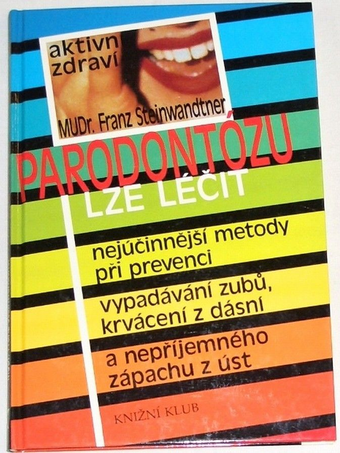 Steinwandtner Franz - Parodontózu lze léčit