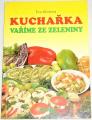 Stluková Eva - Kuchařka: Vaříme ze zeleniny