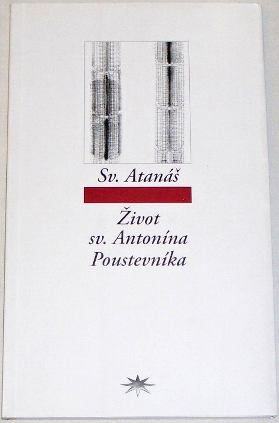 Sv. Atanáš - Život sv. Antonína Poustevníka